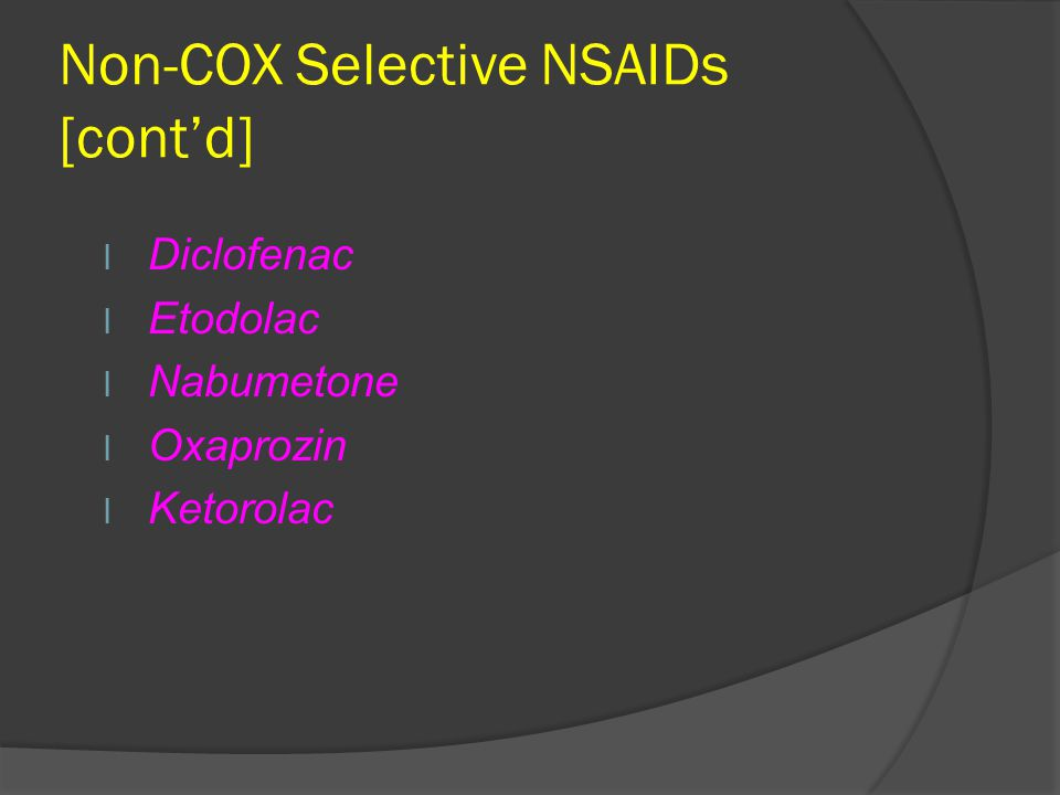 Non-COX Selective NSAIDs [cont'd]